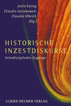 Jutta Eming, Claudia Jarzebowski, Claudia Ulbrich (Hg.): Historische Inszestdiskurse