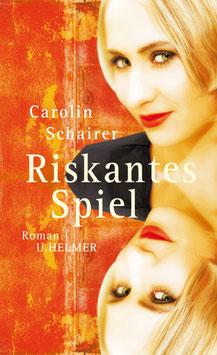 Schairer, Carolin: Riskantes Spiel