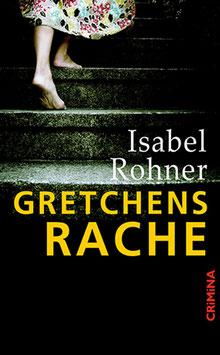 Isabel Rohner: Gretchens Rache