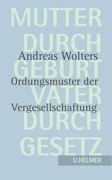 Andreas Wolters: Mutter durch Geburt – Vater durch Gesetz