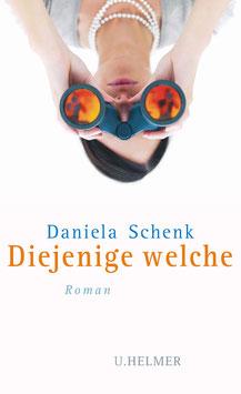 Daniela Schenk: Diejenige welche