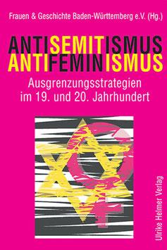 Frauen & Geschichte Baden-Württemberg e.V. (Hg.): Antisemitismus – Antifeminismus