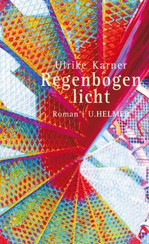Ulrike Karner: Regenbogenlicht