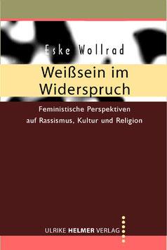 Eske Wollrad: Weißsein im Widerspruch