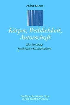 Andrea Rinnert: Körper, Weiblichkeit, Autorschaft
