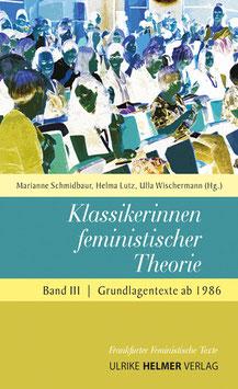 Helma Lutz, Marianne Schmidbaur, Ulla Wischermann: Klassikerinnen feministischer Theorie (Band 3)