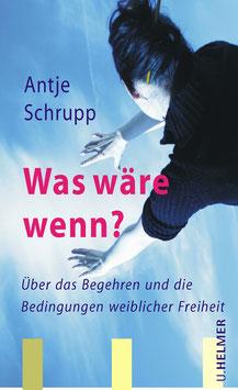 Antje Schrupp: Was wäre wenn?