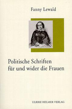 Fanny Lewald: Politische Schriften für und wider die Frauen