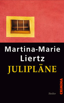 Liertz, Martina-Marie: Julipläne