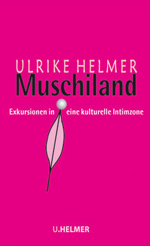 Ulrike Helmer: Muschiland