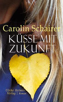Schairer, Carolin: Küsse mit Zukunft