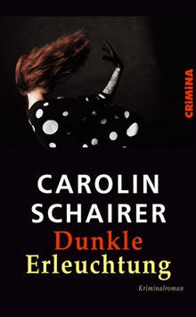 Carolin Schairer: Dunkle Erleuchtung