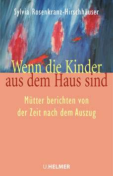 Sylvia Rosenkranz-Hirschhäuser: Wenn die Kinder aus dem Haus sind