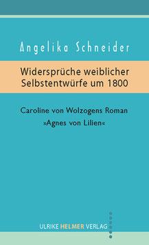 Angelika Schneider: Widersprüche weiblicher Selbstentwürfe um 1800