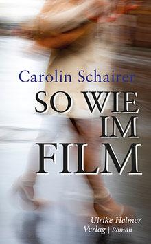 Carolin Schairer: So wie im Film
