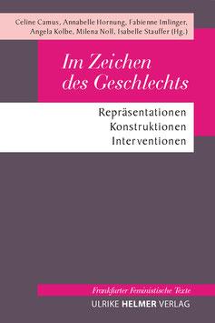 Celine  Camus, Annabelle Hornung, Fabienne Imlinger, Angela Kolbe, Milena Noll, Isabelle Stauffer (Hg.): Im Zeichen des Geschlechts