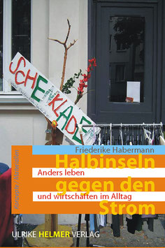 Friederike Habermann: Halbinseln gegen den Strom