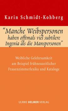 Karin Schmidt-Kohberg: »Manche Weibspersonen haben offtmals viel subtilere Ingenia, als die Manspersonen«