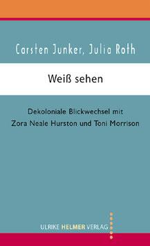 Carsten Junker, Julia Roth: Weiß sehen