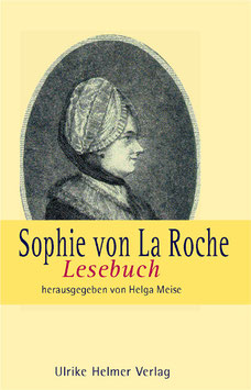 Sophie La Roche: Sophie von La Roche-Lesebuch