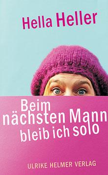 Hella Heller: Beim nächsten Mann bleib ich solo