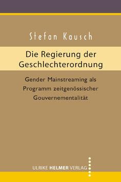 Stefan Kausch: Die Regierung der Geschlechterordnung