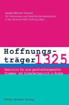 Gunda-Werner-Institut & Heinrich-Böll-Stiftung (Hg.): Hoffnungsträger 1325