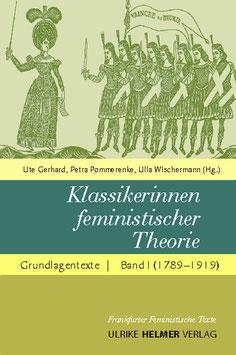 Ute Gerhard, Petra Pommerenke, Ulla Wischermann (Hg.): Klassikerinnen feministischer Theorie (Band 1)
