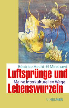 Béatrice Hecht-El Minshawi: Luftsprünge und Lebenswurzeln