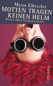 Maren Elbrechtz: Motten tragen keinen Helm