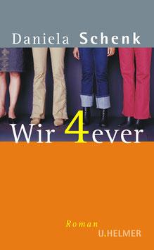 Daniela Schenk: Wir 4ever