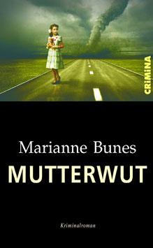 Bunes, Marianne: Mutterwut