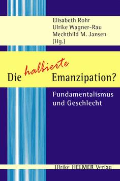 Mechtild M. Jansen, Elisabeth Rohr, Ulrike Wagner-Rau (Hg.): Die halbierte Emanzipation?