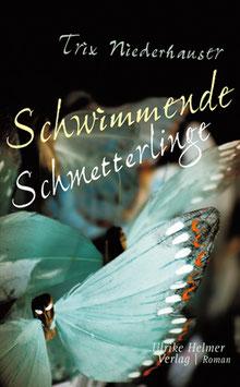 Trix Niederhauser: Schwimmende Schmetterlinge