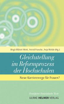 Birgit Blättel-Mink, Astrid Franzke, Anja Wolde: Gleichstellung im Reformprozess der Hochschulen
