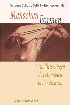 Susanne Scholz Felix und Holtschoppen (Hg.): MenschenFormen