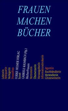 Kalmbach, Gabriele: Frauen machen Bücher