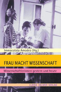 Immacolata Amodeo (Hg.): FRAU MACHT WISSENSCHAFT