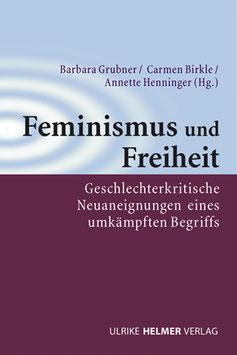 Barbara Grubner, Carmen Birkle, Annette Henninger (Hg.): Feminismus und Freiheit