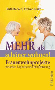 Ruth Becker, Eveline Linke: Mehr als schöner wohnen!