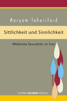 Maryam Taherifard: Sittlichkeit und Sinnlichkeit