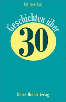 Sina Hauer (Hg.): Geschichten über 30