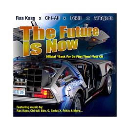 RAS KASS, CHI ALI, FOKIS & AL TEJEDA - THE FUTURE IS NOW (CD)