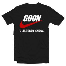 GOON – U ALREADY SNOW SHIRT