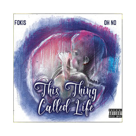 FOKIS & OH NO – THIS THING CALLED LIFE (CD)