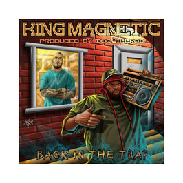 KING MAGNETIC - BACK IN THE TRAP (CD)
