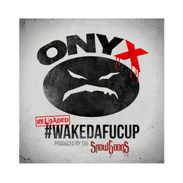 ONYX - WAKEDAFUCUP RELOADED (CD)
