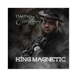 KING MAGNETIC - TIMING IS EVERYTHING (CD)