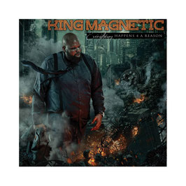 KING MAGNETIC - EVERYTHING HAPPENS 4 A REASON (CD)