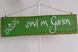 """Shabby chic Holzschild """"sind im Garten"""""""